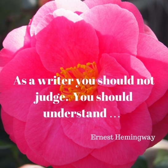 As a writer you should not judge. You should understand … Listen now.